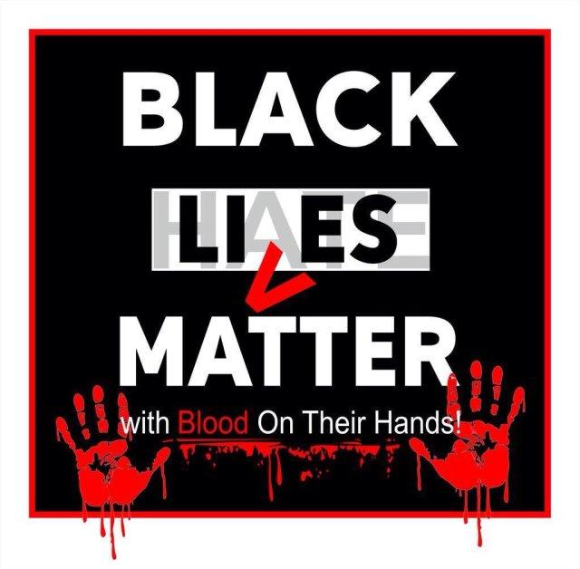black-lies-matter-blood-on-hands